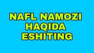 Nafl Namozi Haqida Eshiting