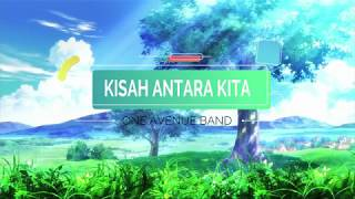 Download lagu Kisah Antara Kita One Avenue Band Lirik
