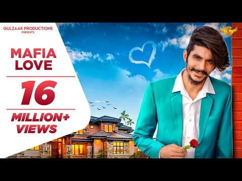 Gulzaar Chhaniwala -Mafia Love | Latest Haryanvi Songs Haryanavi 2019 | New Haryanvi Song 2019
