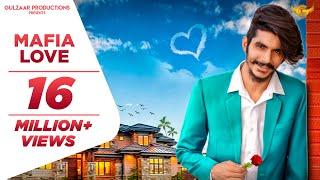 Gulzaar Chhaniwala Mafia Love  Latest Haryanvi Songs Haryanavi 2019  New Haryanvi Song 2019