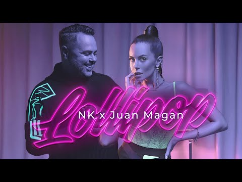NK x Juan Magan - Lollipop (Video Oficial)