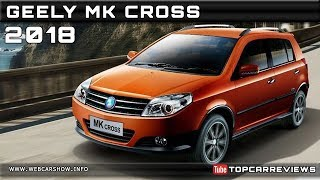 2018 GEELY MK CROSS Review Rendered Price Specs Release Date