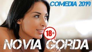 Gambar cover Nueva Pelicula de Comedia 2019 - Novia gorda - peliculas en espanol 2019