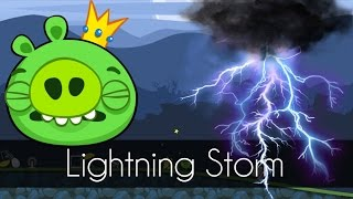 Bad Piggies - LIGHTNING STORM (Field of Dreams) - Thunderstorm