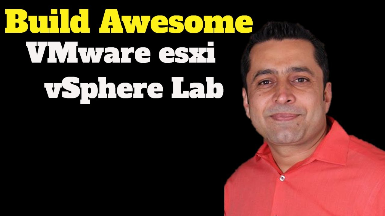 Vmware vSphere - How to build awesome vmware home lab with VMware vSphere  6 7 (ESXi & vCSA) 2019