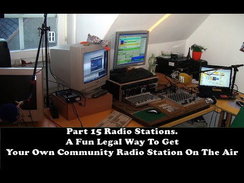 Part 15 Radio Stations? A community radio station, with a range of 1 to 2 miles you can setup today!