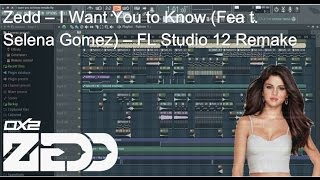 Zedd - I Want You To Know ft. Selena Gomez (FL Studio Remake) FLP