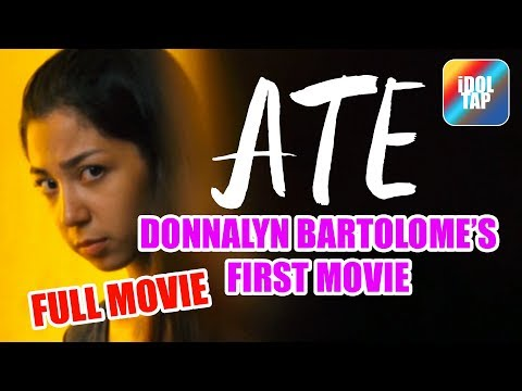 "FULL MOVIE - DONNALYN BARTOLOME ""ATE aka BIG SISTER"" WATTPAD"