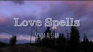 Sivia - Love Spells (Lirik Video)