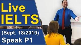 IELTS Live - Speaking Part 1  - Band 9 Practice