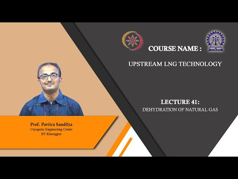 Lecture 41: Dehydration of natural gas