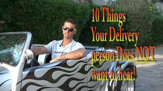 10 Things NOT to say to your delivery person