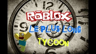 ROBLOX THE TYCOON LONG