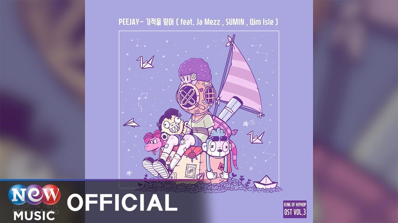 [KING OF HIP HOP 힙합왕 나스나길 OST] PEEJAY - Miracle (Feat. Ja Mezz, SUMIN, Qim Isle) (기적을 믿어)