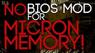 NO BIOS MOD For Micron Memory [Bios mod out! Check description]