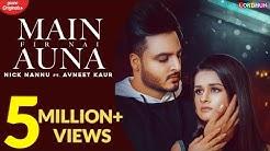 Main Fir Nai Auna : Nick Nannu Ft. Avneet Kaur | Latest Punjabi Songs 2019 | New Punjabi Songs