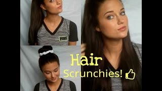 HOW TO STYLE HAIR WITH SCRUNCHIES