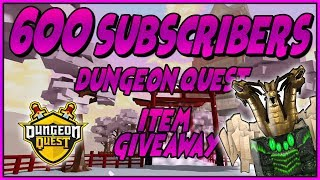 ROBUX E LEGENDARY ITEM GIVEAWAY A 600 SUBSCRIBERS DUNGEON QUEST ROBLOX