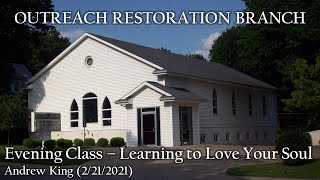 Sunday Evening Class - Learning to Love Your Soul (02-21-2021)