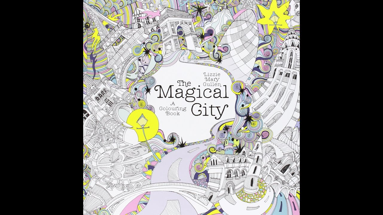 Flip Through The Magical City A Colouring Book By Lizzie Mary Cullen