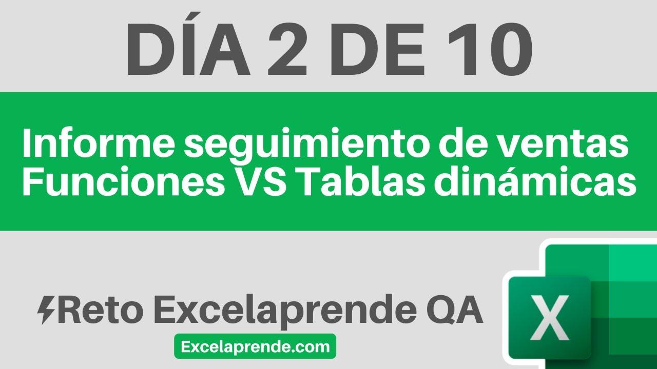 ⚡ Reto Excelaprende QA Día 2 de 10 | Informe seguimiento de ventas Funciones VS Tablas dinámicas