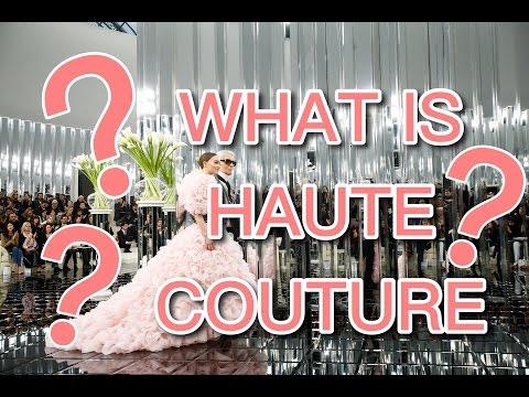 EXPLAINING HAUTE COUTURE!