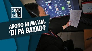 Stand for Truth: Abono ni ma'am, 'di pa bayad?