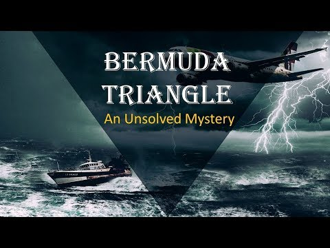 Bermuda Triangle | An Unsolved Mystery | Latest Incident: May 2017