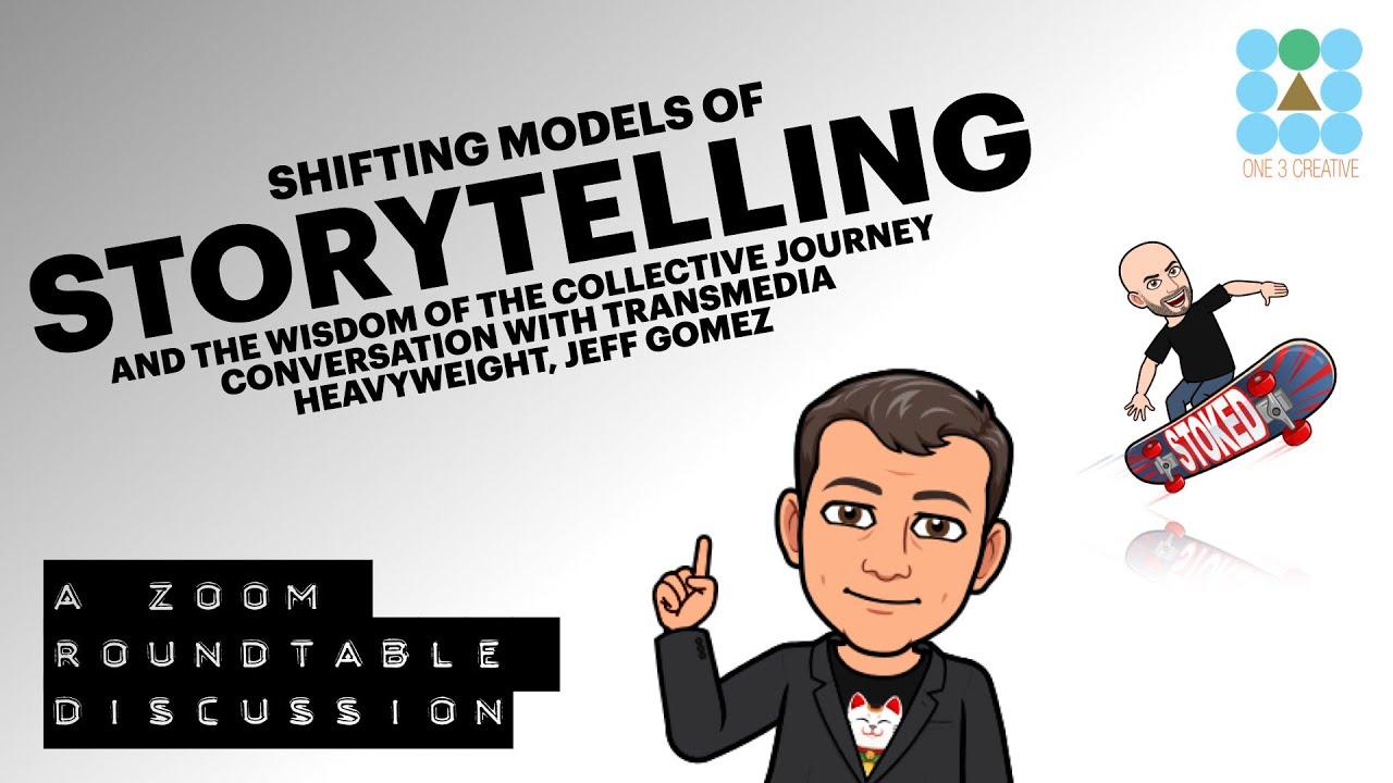 Shifting Models of Storytelling - Super Story Vidcast - Conversation w/ Transmedia Sage Jeff Gomez