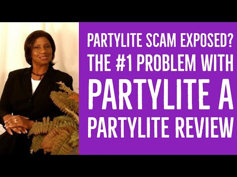 PartyLite Scam Exposed? The #1 Problem With PartyLite A Partylite Review