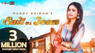 Suit vs Jean (Full Video) | Mandy Dhiman | Soul Rockers | Latest Song 2018 | Brown Box Muzic
