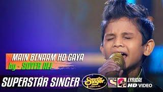 MAIN BENAAM HO GYA - SOHEB ALI - SUPERSTAR SINGER 2019 - SALMAN ALI