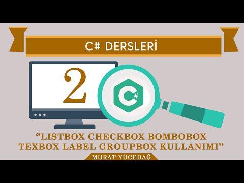 C# Ders-2 Listbox Checkbox Combobox Textbox Label Groupbox kullanımı