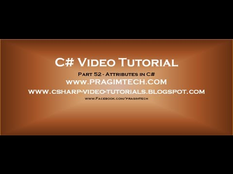Part 52   C# Tutorial   Attributes in C#