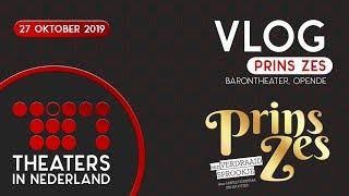 Vlog Prins Zes 27 oktober 2019 in het Barontheater Opende