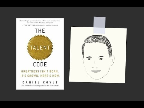 THE TALENT CODE by Daniel Coyle | Core Message