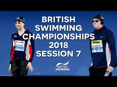 EISM inc. British Swimming Championships 2018 - Session Seven