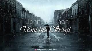Jonny & Elkhan - Umidsiz sevgi Resimi