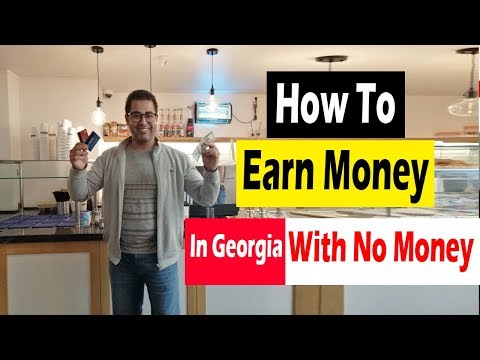 How To Earn Money In The Country Of Georgia With No Money? 6 Business Opportunities In Georgia