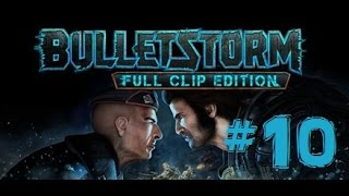 BULLETSTORM: FULL CLIP EDITION | Let
