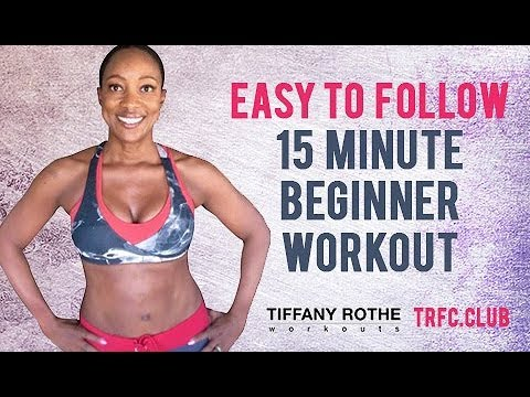 Easy to follow 15 minute beginner workout with Tiffany Rothe