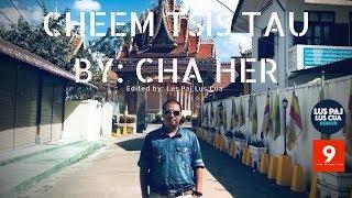 Cheem Tsis Tau -  Cha Her(Tshaj Hawj) (Audio + Lyrics)