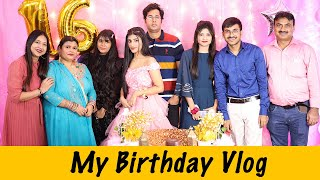 My 16th Birthday Vlog | Best Birthday Ever | SAMREEN ALI VLOGS