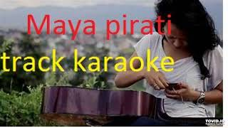 KARAOKE of MAYA PIRATI - TRISHNA GURUNG karaoke]