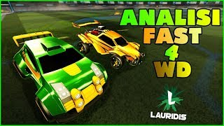 ANALISI FAST 4 WD - Rocket League ITA [Lauridis]