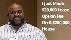 I Just Made $20,000 Lease Option Fee On A $200,000 House