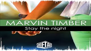 Marvin Timber - Stay the night (Original Mix)