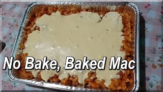 EASY NO BAKE BAKED MAC!!
