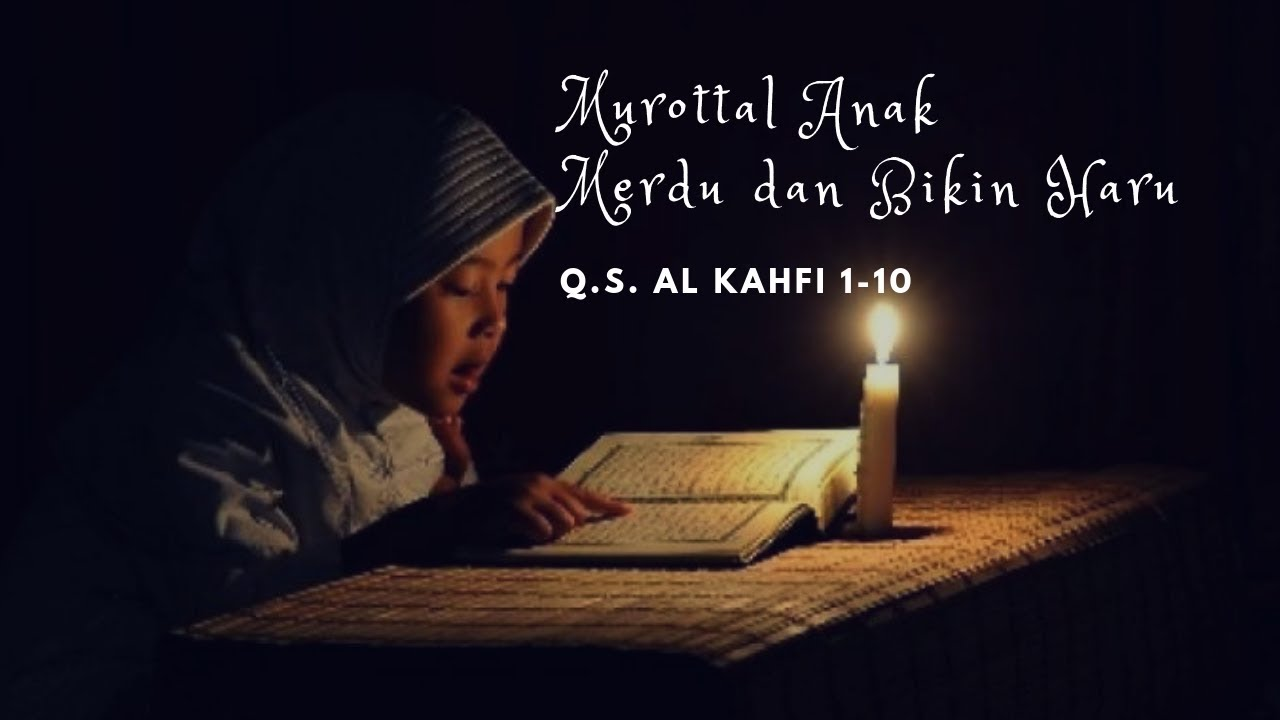 Suara Merdu Murottal Anak Quran Surat Al Kahfi Ayat 1 10