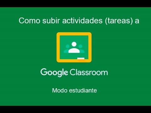 como-realizar-y-subir-actividades(tareas)-a-google-classroom.-modo-estudiante